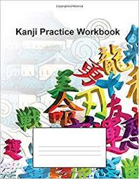 Kanji Practice Workbook Featuring Katakana And Hiragana
