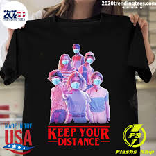 Strangerthings Eleven Mike Will Max Dustin Lucas Season Keep Your Distance  Covid-19 Tee Shirt - 2020 Trending Tees