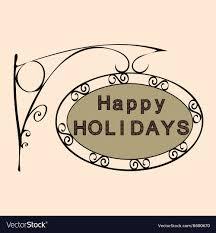 Retro Holidays Happy Holidays Retro Vintage Street Sign Vector Image On Vectorstock