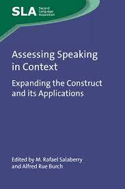 Amazon | Assessing Speaking in Context: Expanding the Construct and Its  Applications (Second Language Acquisition) | Salaberry, M. Rafael, Burch,  Alfred Rue | Words & Language