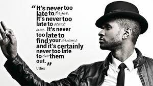 It's Never Too Late Quotes Awesome Usher Never Too Late Quote