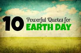 Earth Quotes Magnificent 48 Quotes About Nature For Earth Day