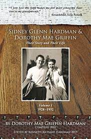 Amazon.co.jp: Sidney Glenn Hardman & Dorothy Mae Griffin (Their Story and  Their Life Book 1) (English Edition) eBook: Hardman, Dorothy, Hardman,  Kenneth, Hardman, Kenneth: Kindle Store
