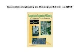 Transportation engineering and planning (3rd edition) read [pdf]