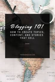 everything you need to know to start blogging create topics and everything you need to know to start blogging create topics and write killer content