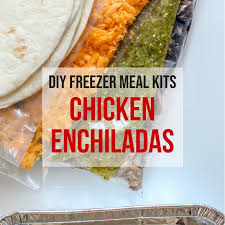 diy freezer meal kits will save your unplanned dinner night starting with these en enchiladas