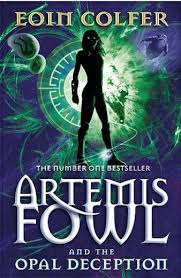 artemis fowl the opal deception artemis fowl series by eoin colfe