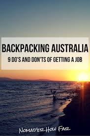 getting a job in do s and don t s for backpackers getting a job in 9 do s and don t s for backpackers