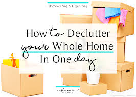 de clutter how to declutter your house in one day showme suburban
