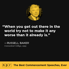 russell baker at connecticut college the best commencement share this quote image