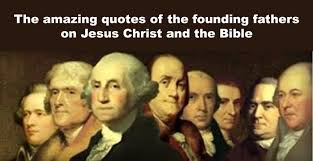 Quotes About Christianity From Founding Fathers Best Of The Amazing Quotes Of Founding Fathers And Early Statesmen On Jesus