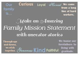 family stories and mission statements  family locket this is my new goal make a family mission statement then attach several anecdotes from our family39s past that exemplify the values and principles outlined