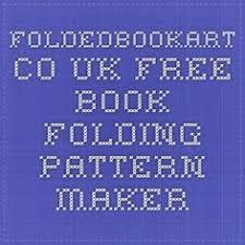 Foldedbookart Co Uk Free Book Folding Pattern Maker Bookagami