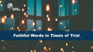 Faithful Words In Times Of Trial