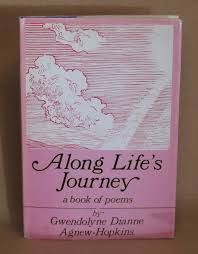 Along Life's Journey   Gwendolyne Dianne Agnew-Hopkins