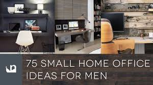 Office Design Inspiration Ideas 75 Small Home Office Ideas For Men Design Inspiration