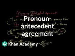 Pronoun Antecedent Agreement Pronoun Antecedent Agreement Video Khan Academy