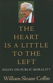 the heart is a little to the left essays on public morality by the heart is a little to the left essays on public morality by william sloane coffin