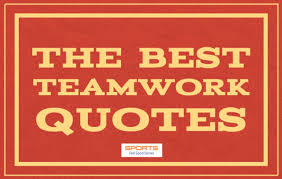 Quotes About Teamwork Stunning Teamwork Quotes Good Team Sayings And Famous Phrases