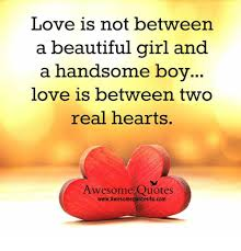 Two Beautiful Ladies Quotes Best of Love Is Not Between A Beautiful Girl And A Handsome Boy Love Is