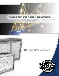 Vision X Global Lighting Systems Vision X Gantry Crane Lighting By Vision X Lighting Issuu