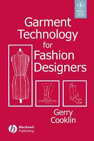 Fashion Designing And Garment Technology Garment Technology For Fashion Designers Gerry Cooklin