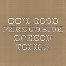 best speeches images teaching ideas english 664 good persuasive speech topics