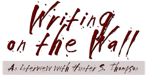 atlantic unbound interview hunter s thompson writing on the wall an interview hunter s thompson