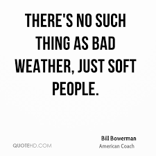 Bill Bowerman Quotes QuoteHD Cool Weather Quotes