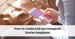 Use Templates How To Use Instagram Stories Templates 5 Apps To Create Them