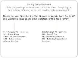 setting essay option select two settings and compare or  thesis in john steinbeck s the grapes of wrath both route 66 and california lead