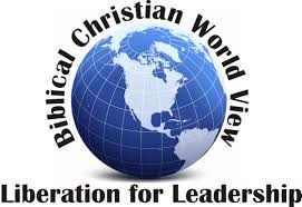 biblical christian world view home biblical christian world view liberation for leadership
