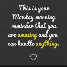Monday Morning Quotes Inspiration Motivational Monday Quotes Happy Monday Inspirational Quotes