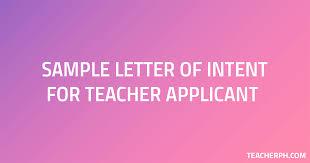 Sample Letter Of Intent For Teacher Applicant Teacherph
