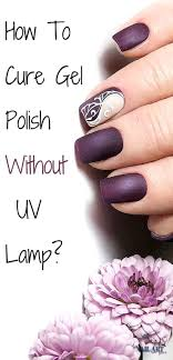 how to cure gel nails without a uv light we ve got the solution long lasting gel like nail polish is the answer top best gel like polish review