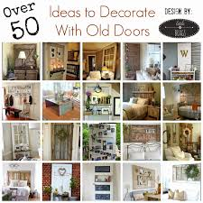 on decorating with old doors i love the way they add character to any e whether your style is rustic or modern so let me share what i have