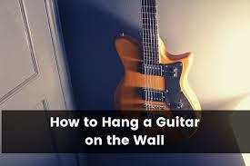 how to hang a guitar on the wall a