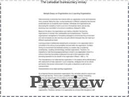 the canadian bureaucracy essay research paper help the canadian bureaucracy essay the textbook describes weber s ideal characteristics of bureaucracy there are also