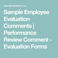 Employee Comments On Performance Evaluation Pin By Susan Woltje On Self Evaluation Employee Evaluation