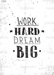 Quotes About Dreaming Big And Working Hard Best of Quote Work Hard Dream Big