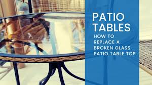 to replace your glass patio table top