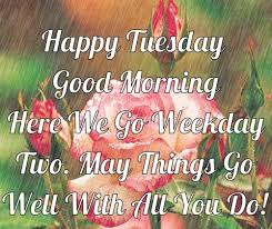 Tuesday Good Morning Quotes Best of 24 Beautiful Tuesday Morning Quotes WeNeedFun