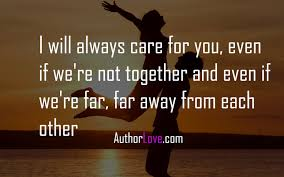 I Will Always Love You Quotes For Him Delectable I Will Always Care For You Even If We're Not Love Quotes Author