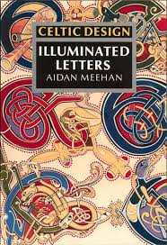Aidan Meehan Celtic Design Series Celtic Design Illuminated Letters Amazon Co Uk Aidan