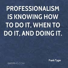 Professionalism Quotes Best Frank Tyger Quotes QuoteHD