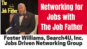 Networking for Jobs with The Job Father, Foster Williams - YouTube