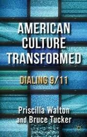 Very Good, American Culture Transformed: Dialing 9/11, Walton, Priscilla,  Tucker   eBay