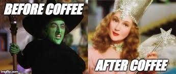 Check out this monday coffee meme. Image Tagged In Wizard Of Oz Witches Imgflip