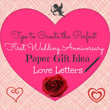tips to create the perfect first wedding anniversary paper gift idea love letters hubpages