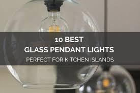 10 best glass pendant lights perfect